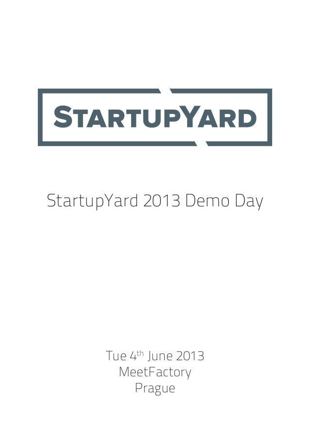 StartupYard 2013 Demo DayTue 4thJune 2013MeetFactoryPrague