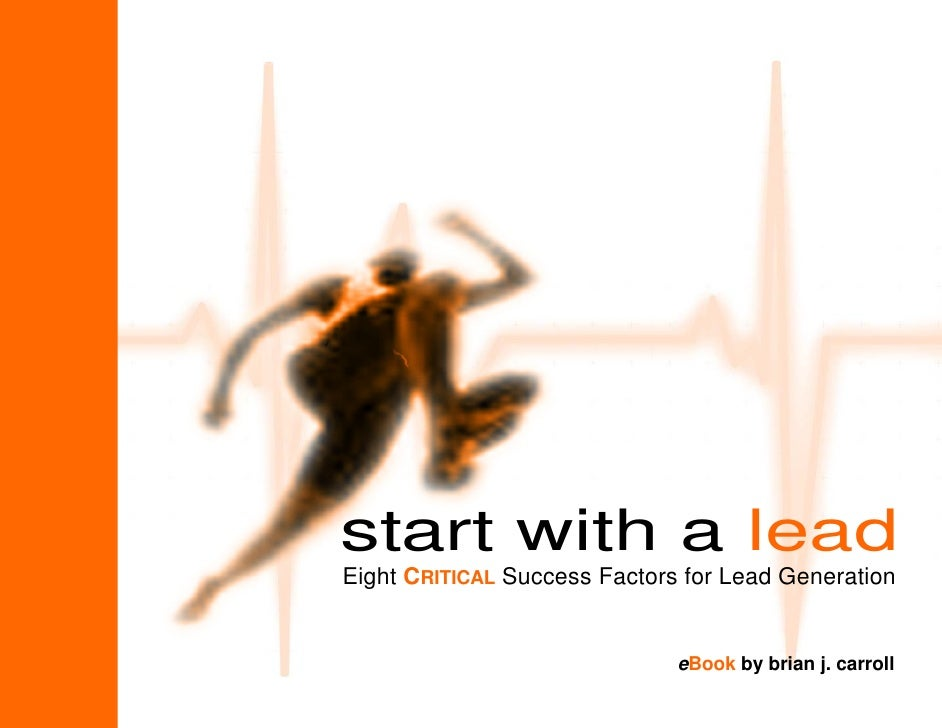 Ebook: Start With a Lead: Eight CRITICAL Success Factors for Lead Generation