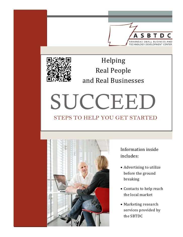 Helping		            Real	People		        and	Real	Businesses		SUCCEEDSTEPS TO HELP YOU GET STARTED                    Inf...