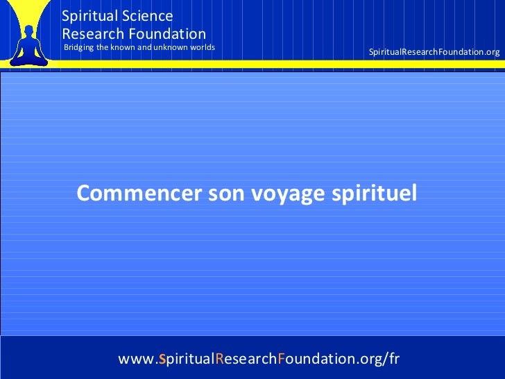 Cover Commencer son voyage spirituel www. S piritual R esearch F oundation.org/fr
