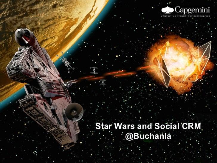 Star Wars and Social CRM       @Buchanla