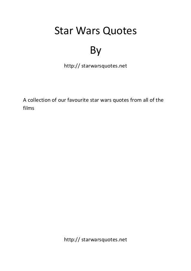 Star Wars Quotes By http:// starwarsquotes.net A collection of our favourite star wars quotes from all of the films http:/...