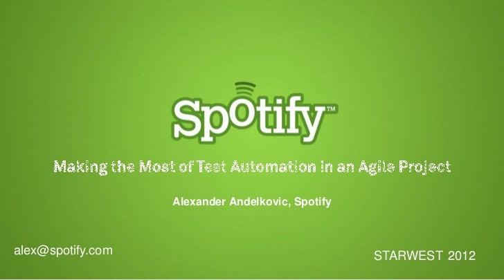 Alexander Andelkovic, Spotifyalex@spotify.com                                   STARWEST 2012