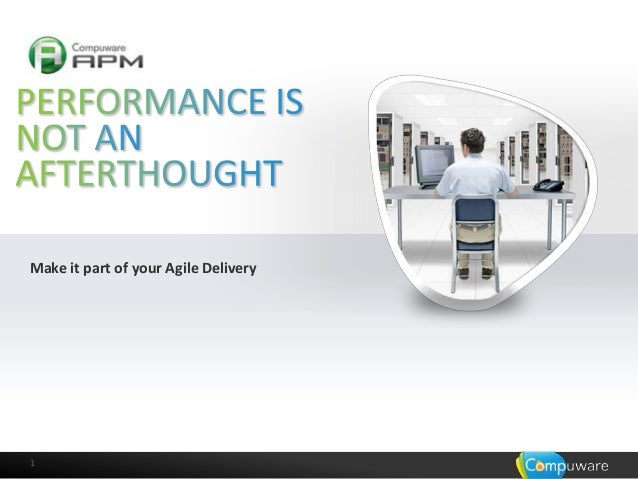 StarWest 2013 Performance is not an afterthought – make it a part of your Agile Delivery