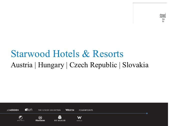 Starwood Hotels & Resorts Austria | Hungary | Czech Republic | Slovakia Starwood Hotels & Resorts