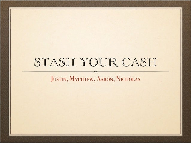 Stash your cash