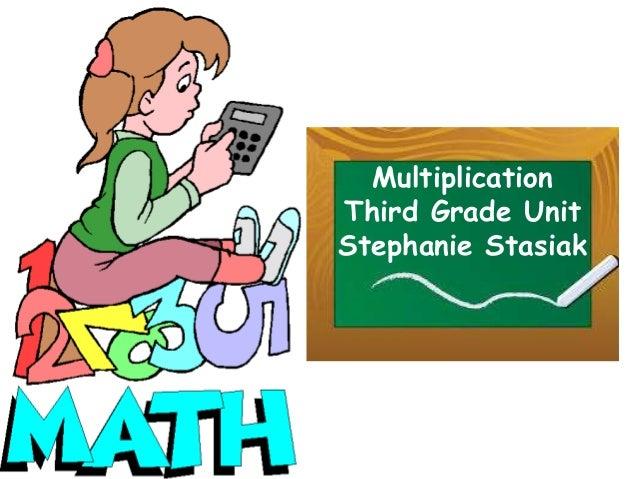 Multiplication Third Grade Unit Stephanie Stasiak