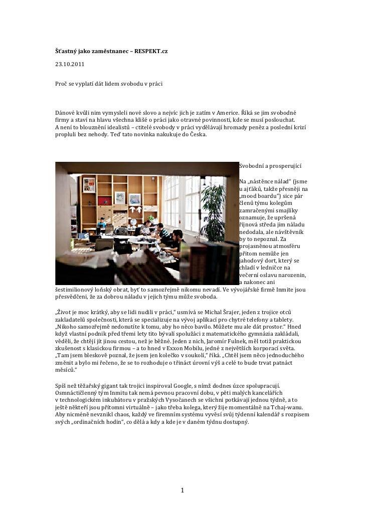 Šťastný jako zaměstnanec – RESPEKT.cz 23.10.2011     Proč se vyplatí dát lidem svobodu v ...