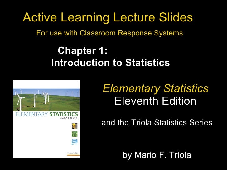 Active Learning Lecture Slides  For use with Classroom Response Systems Elementary Statistics   Eleventh Edition  and the ...