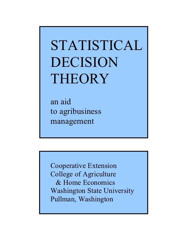 STATISTICALDECISIONTHEORYan aidto agribusinessmanagementCooperative ExtensionCollege of Agriculture & Home EconomicsWashin...