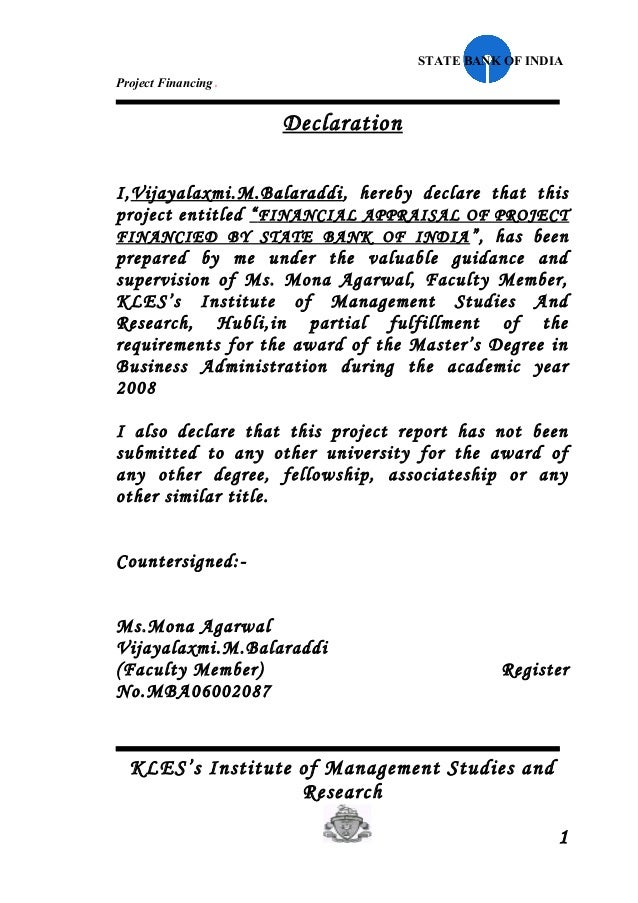 STATE BANK OF INDIAProject Financing   .                        DeclarationI,Vijayalaxmi.M.Balaraddi , hereby declare that...