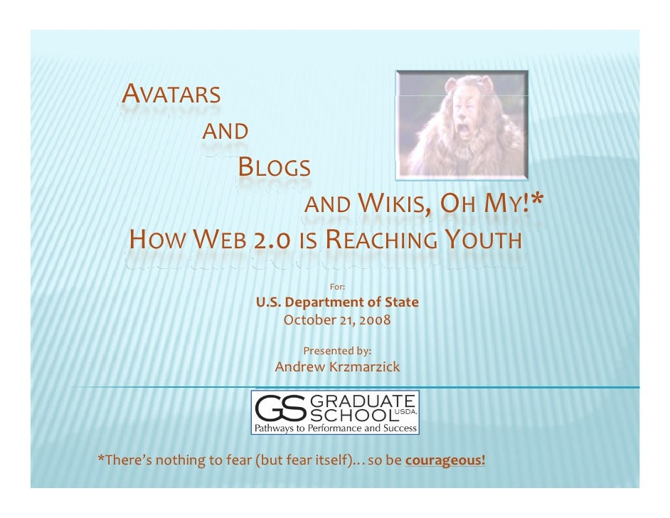 AVATARS                 AND                      BLOGS                                AND WIKIS, OH MY!*     HOW WEB 2.0 I...