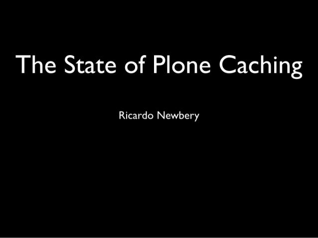 (Broken... use the other upload, same title)  State of Plone Caching