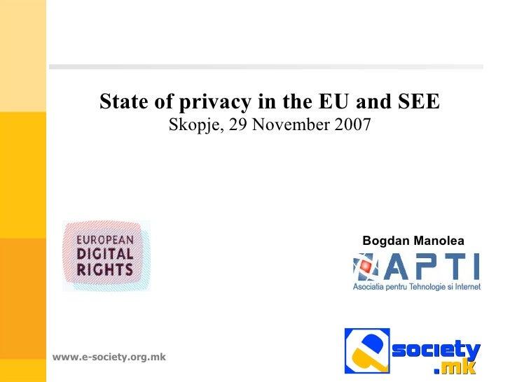 State of Privacy in the EU and SEE by Mr. Bogdan Manolea, APTI.Ro/EDRI