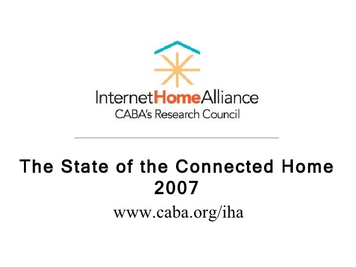 The State of the Connected Home 2007 www.caba.org/iha