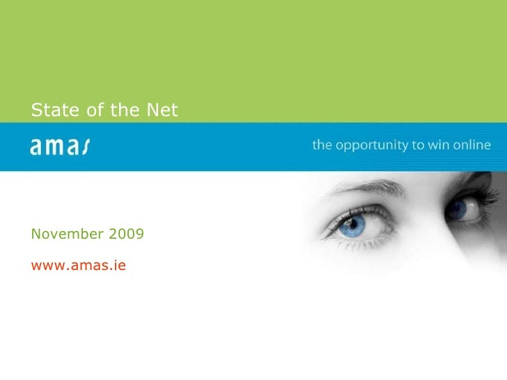 State of the Net November 2009 www.amas.ie