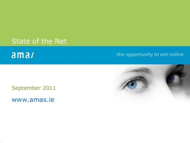 www.amas.ieState of the NetSeptember 2011www.amas.ie