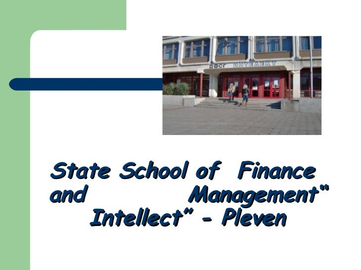 "State School of  Finance  and  Management"" Intellect"" - Pleven"