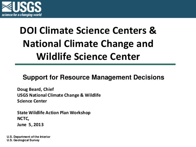 DOI Climate Science Centers & National Climate Change and Wildlife Science Center U.S. Department of the Interior U.S. Geo...