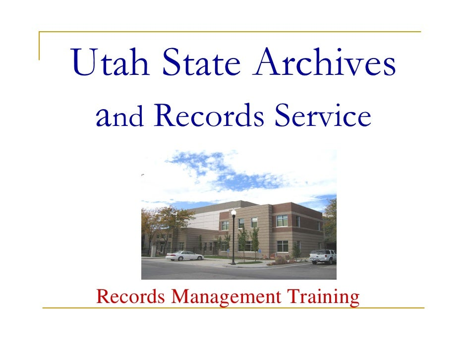 Utah State Archives  and Records Service     Records Management Training