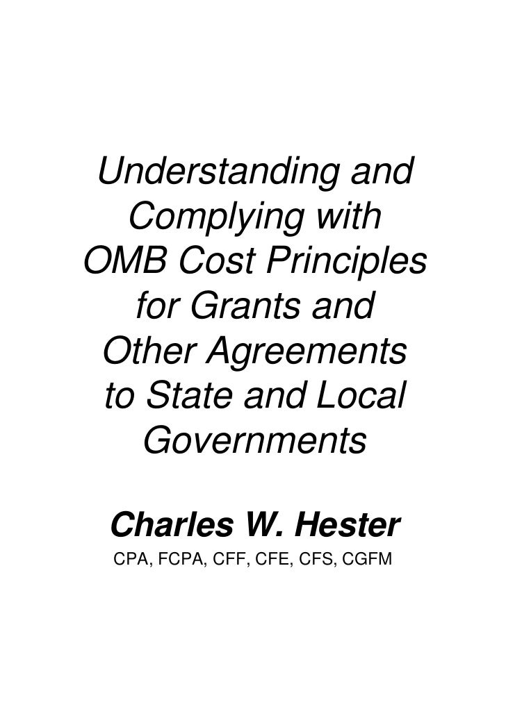 Understanding and   Complying withOMB Cost Principles   for Grants and Other Agreements to State and Local    Governments ...