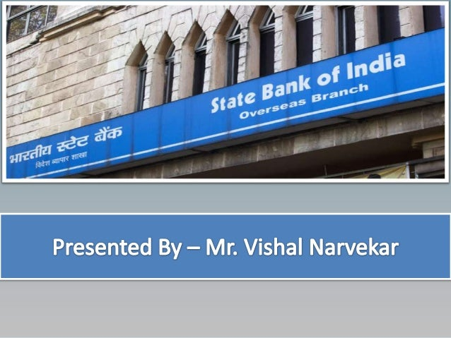 State bank of India is nations largest and oldestbank.State bank of India is largest of the big four banks ofIndia.State b...