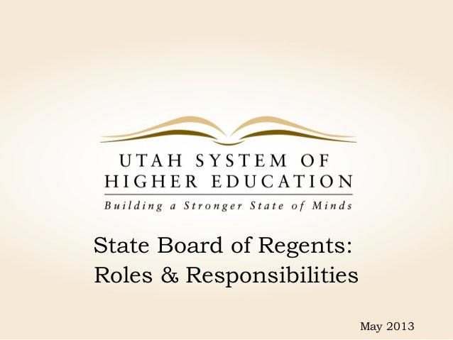 State Board of Regents:Roles & Responsibilities                           May 2013