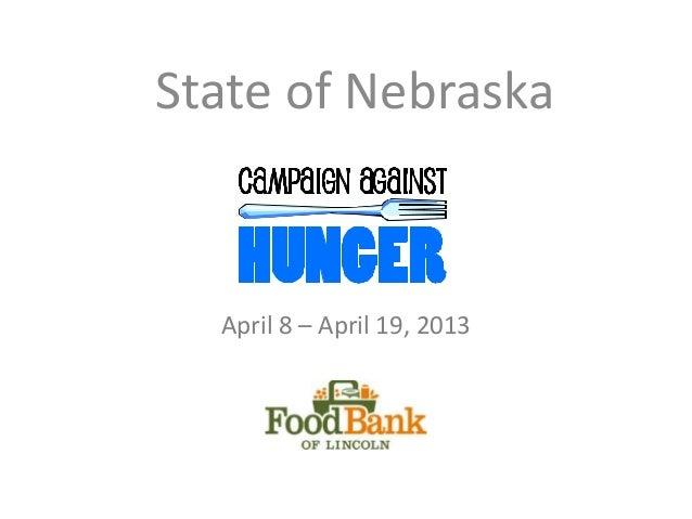 State of Nebraska  April 8 – April 19, 2013