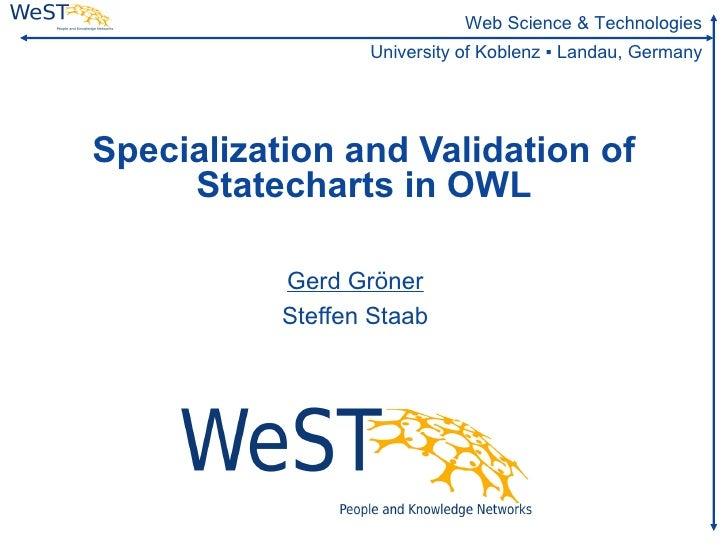 Web Science & Technologies                   University of Koblenz ▪ Landau, Germany     Specialization and Validation of ...
