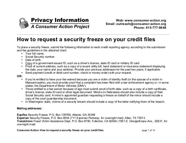 Web: www.consumer-action.org Email: outreach@consumer-action.org Phone: 415-777-9648  How to request a security freeze on ...