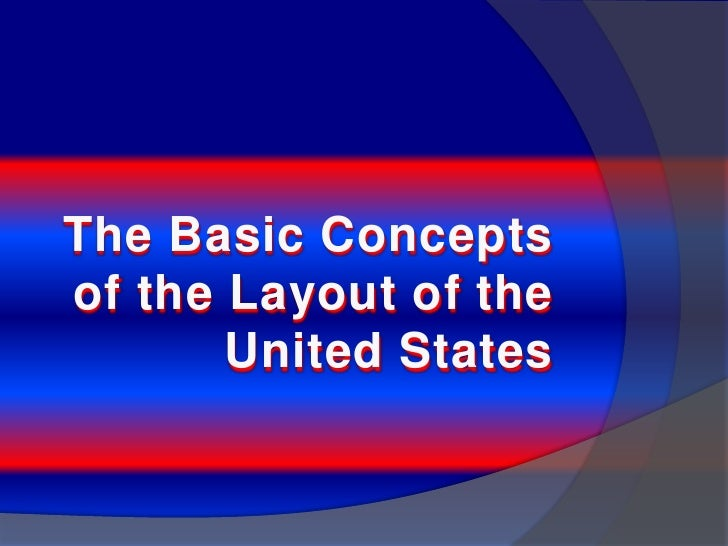 The Basic Concepts of the Layout of the United States<br />