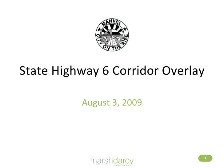 State Highway 6 Corridor Overlay Presentation   20090803