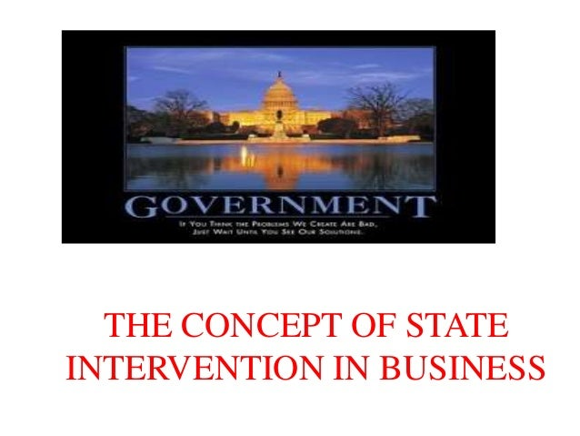 THE CONCEPT OF STATE INTERVENTION IN BUSINESS