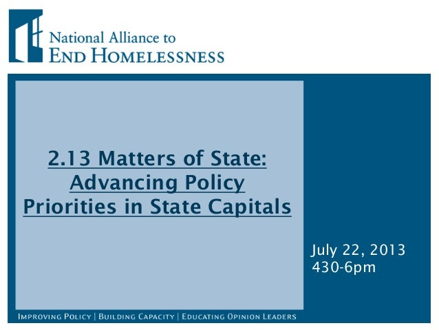 2.13 Matters of State: Advancing Policy Priorities in State Capitals July 22, 2013 430-6pm