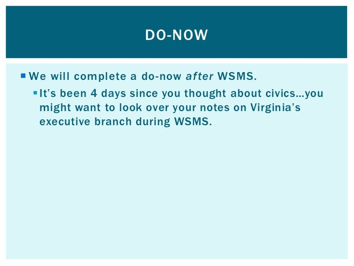 DO-NOW We will complete a do-now after WSMS.   It's been 4 days since you thought about civics…you    might want to look...