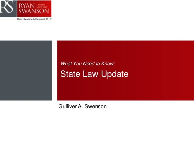 What You Need to Know: State Law Update Gulliver A. Swenson