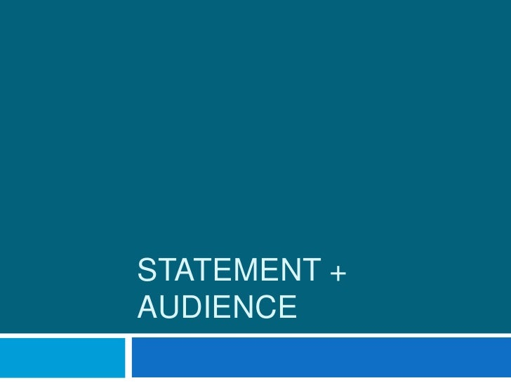 STATEMENT +AUDIENCE