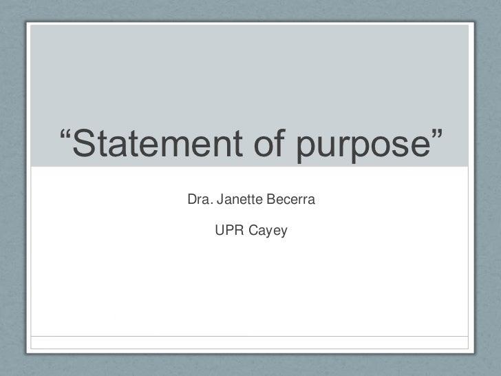 """Statement of purpose""       Dra. Janette Becerra           UPR Cayey"