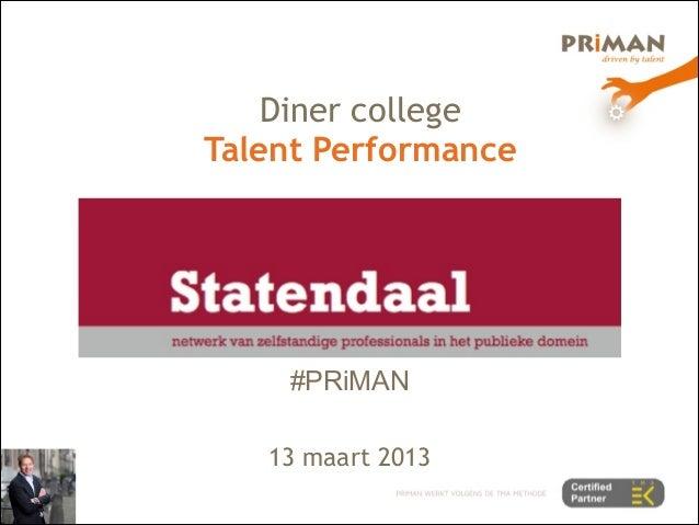 Diner collegeTalent Performance    #PRiMAN            13 maart 2013