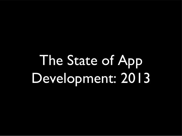 The State of AppDevelopment: 2013
