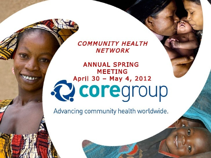 COMMUNITY HEALTH     NETWORK  ANNUAL SPRING       MEETINGApril 30 – May 4, 2012