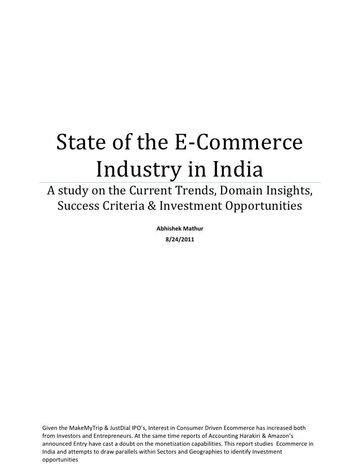 State of the E-Commerce         Industry in India A study on the Current Trends, Domain Insights,   Success Criteria & Inv...