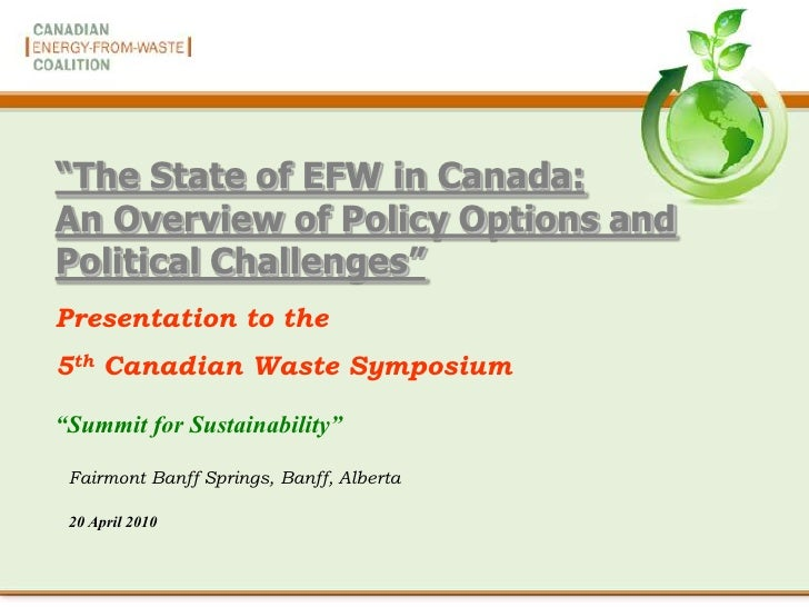 """The State of EFW in Canada: An Overview of Policy Options and Political Challenges"" Presentation to the 5th Canadian Wast..."