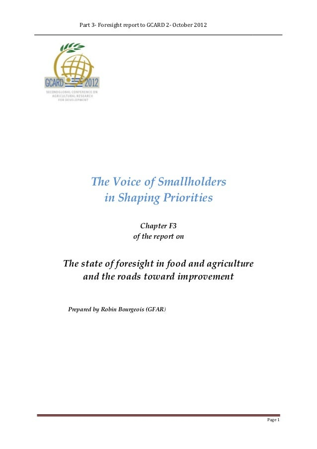 Part 3- Foresight report to GCARD 2- October 2012         The Voice of Smallholders           in Shaping Priorities       ...