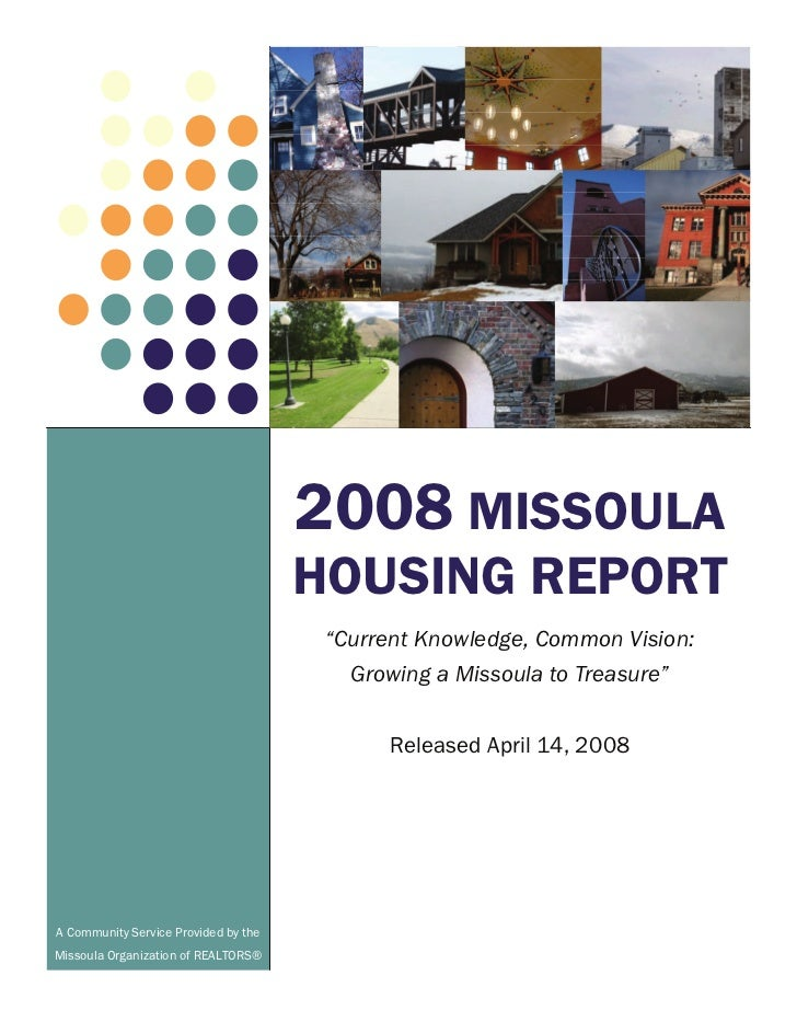 "2008 MISSOULA                                      HOUSING REPORT                                       ""Current Knowledge..."
