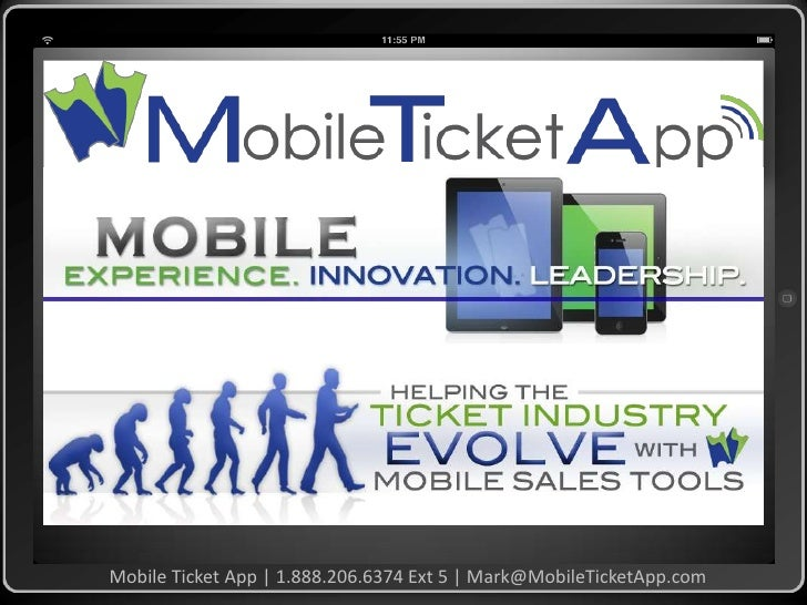 Mobile Ticket App | 1.888.206.6374 Ext 5 | Mark@MobileTicketApp.com