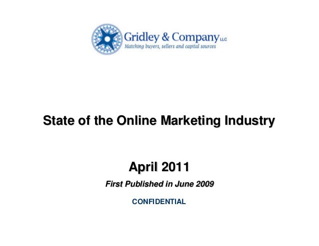 State of the Online Marketing Industry                April 2011          First Published in June 2009                 CON...