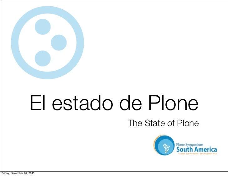 El estado de Plone                               The State of PloneFriday, November 26, 2010