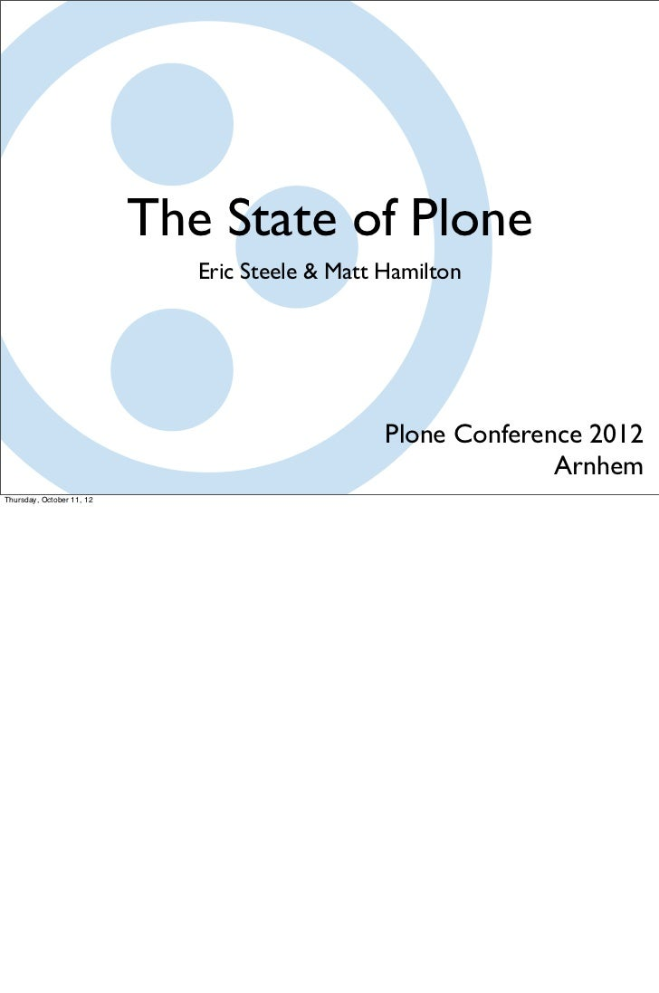 The State of Plone                              Eric Steele & Matt Hamilton                                               ...