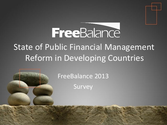 Version 7 section• brief discussionState of Public Financial ManagementReform in Developing CountriesFreeBalance 2013Survey